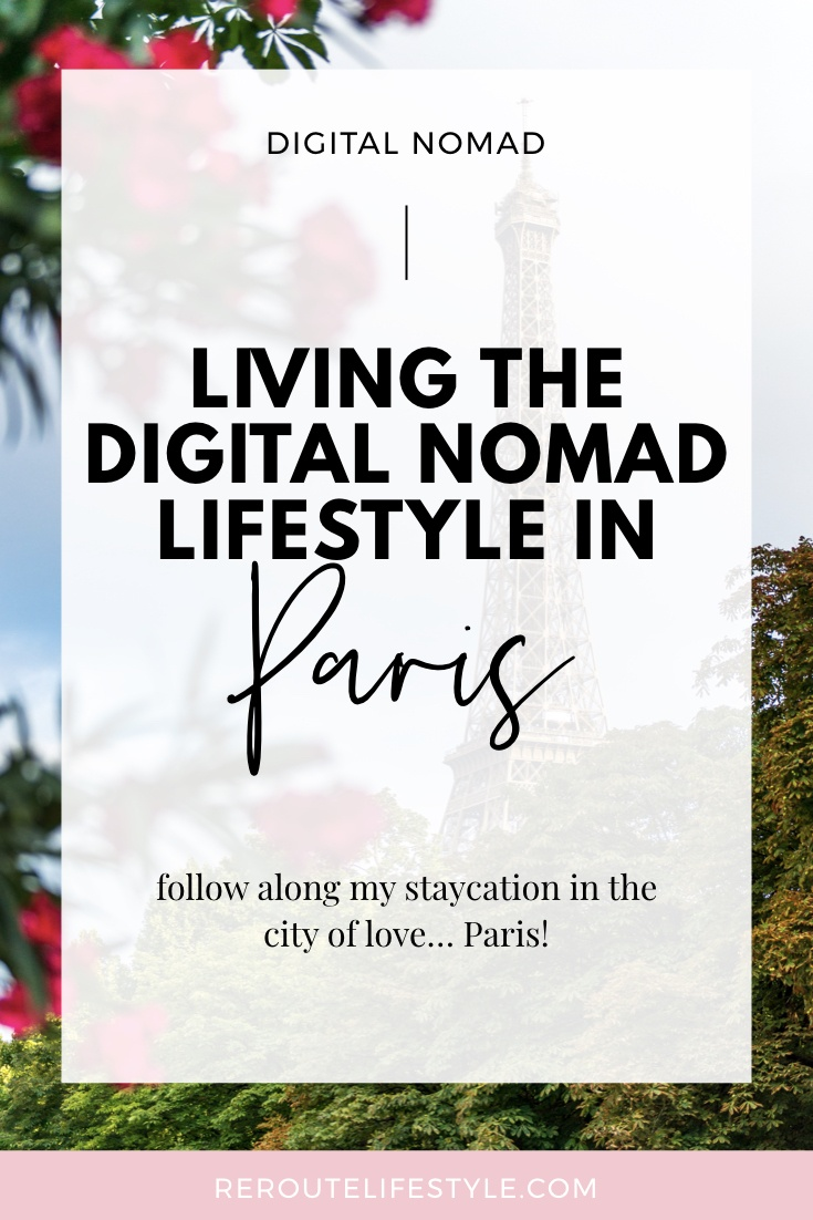 Digital Nomad Lifestyle: A Paris Workation | Want to work online from home and travel the world? Freelance and remote have their perks, like travelling to sightsee in different countries and meet up with friends. | RerouteLifestyle.com