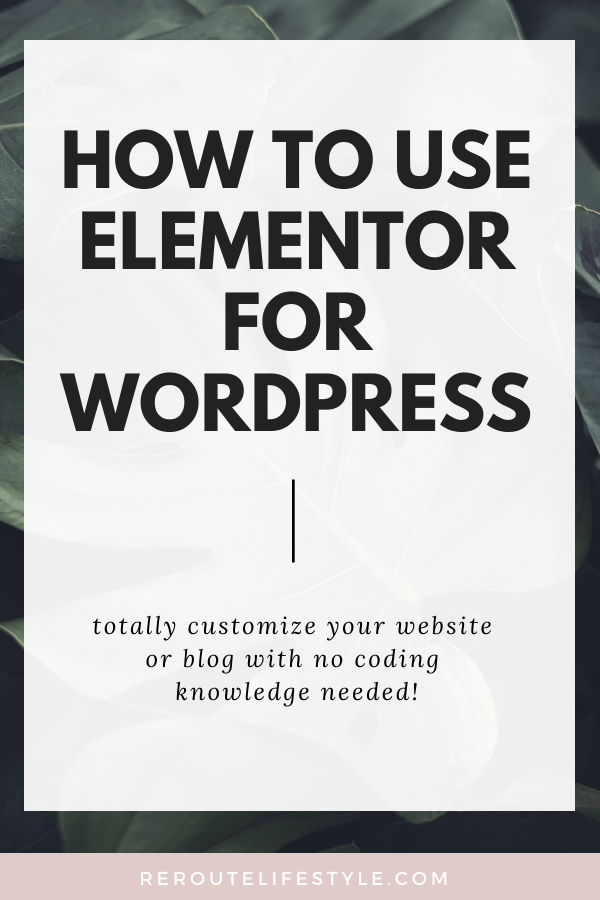How much time do you spend customizing your WordPress blog theme? The best theme for WordPress blogs and website actually comes in a plugin form - Elementor Pro! Read this step-by-step Elementor Pro tutorial to design your first page on your website. | Design beautiful websites with RerouteLifestyle.com